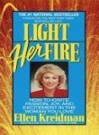 Ellen Kreidman Light Her Fire How To Ignite Passion Joy And Excitement In The