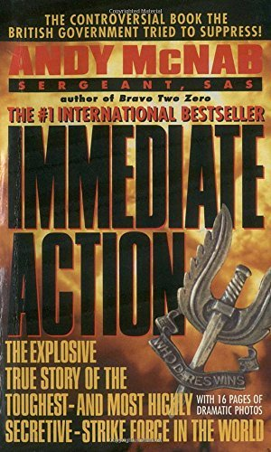 Andy Mcnab Immediate Action The Explosive True Story Of The Toughest And Mos