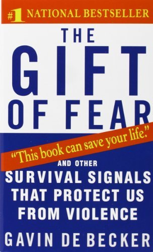 Gavin De Becker The Gift Of Fear And Other Survival Signals That Protect Us From V