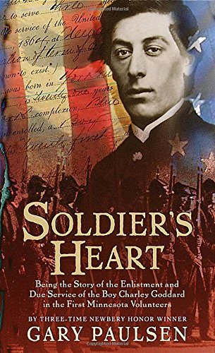 Gary Paulsen Soldier's Heart Being The Story Of The Enlistment And Due Service