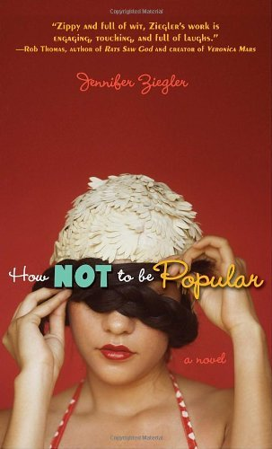 Jennifer Ziegler How Not To Be Popular