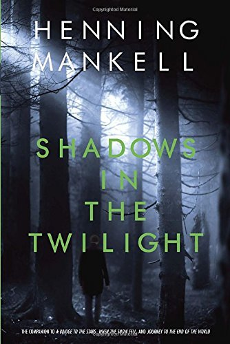 Henning Mankell Shadows In The Twilight
