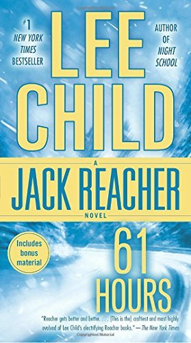 Lee Child 61 Hours A Reacher Novel