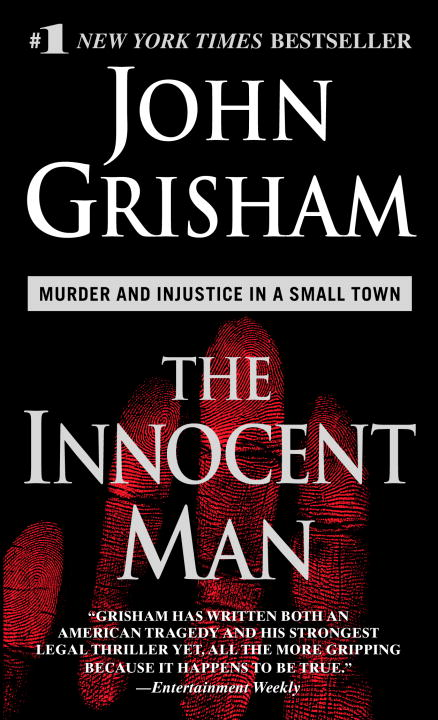 John Grisham Innocent Man The Murder And Injustice In A Small Town