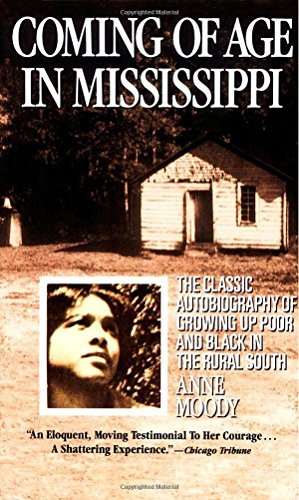 Anne Moody Coming Of Age In Mississippi The Classic Autobiography Of Growing Up Poor And
