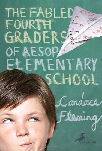 Candace Fleming The Fabled Fourth Graders Of Aesop Elementary Scho