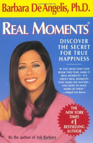 Barbara De Angelis Real Moments Discover The Secret For True Happiness