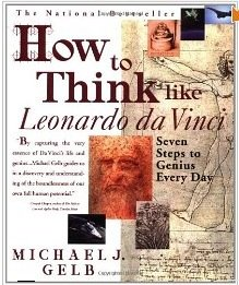 Michael J. Gelb How To Think Like Leonardo Da Vinci Seven Steps To Genius Every Day