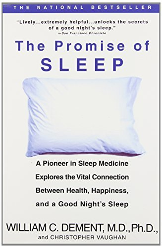 William C. Dement The Promise Of Sleep A Pioneer In Sleep Medicine Explores The Vital Co