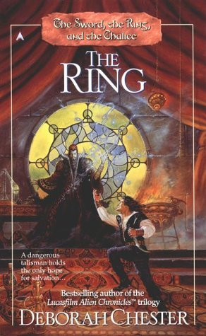 Deborah Chester The Ring The Sword The Ring & The Chalice Book 2
