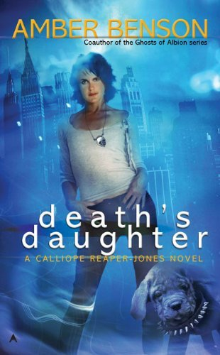 Amber Benson Death's Daughter A Callipe Reaper Jones Novel
