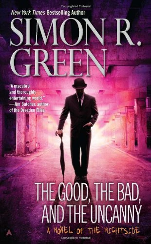 Simon R. Green The Good The Bad And The Uncanny