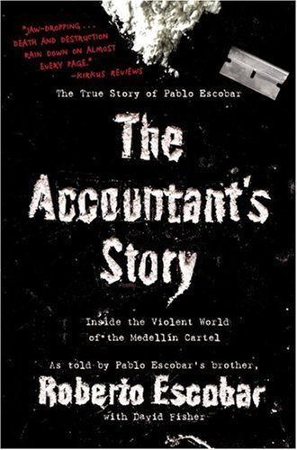 Roberto Escobar The Accountant's Story Inside The Violent World Of The Medellin Cartel