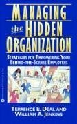 Terrence E. Deal Managing The Hidden Organization Strategies For Empowering Your Behind The Scenes