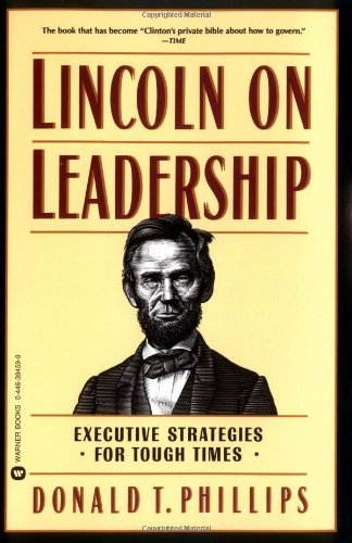 Donald T. Phillips Lincoln On Leadership Executive Strategies For Tough Times