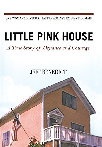 Jeff Benedict Little Pink House A True Story Of Defiance And Courage