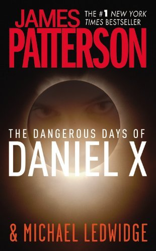 James Patterson The Dangerous Days Of Daniel X