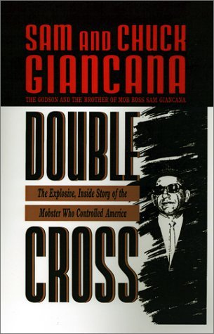 Sam Giancana Double Cross The Explosive Inside Story Of The Mobster Who Co