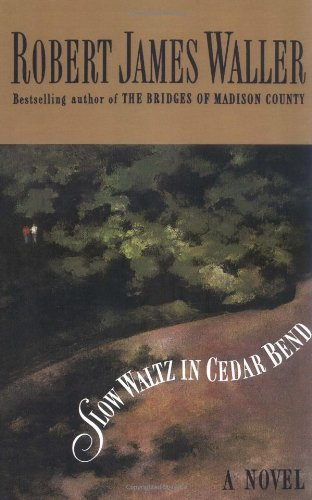 Robert James Waller Slow Waltz In Cedar Bend