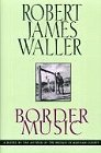 Robert James Waller Border Music