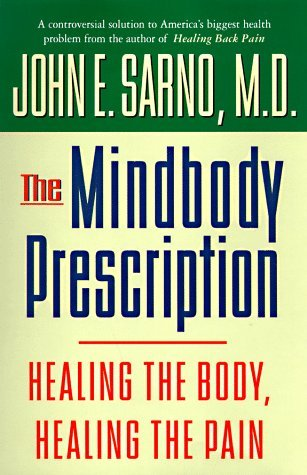 John E. Sarno The Mindbody Prescription Healing The Body Healing The Pain