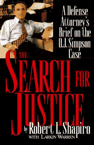 Robert L. Shapiro Search For Justice Defense Attorney's Brief On The O. J. Simpson C