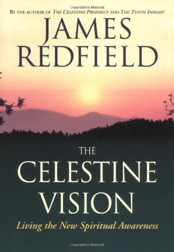 James Redfield Celestine Vision Living The New Spiritual Awareness