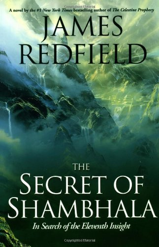 James Redfield Secret Of Shambhala In Search Of The Eleventh Insight