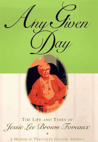 Jessie Lee Brown Foveaux Any Given Day The Life & Times Of Jessie Lee Brown Foveaux