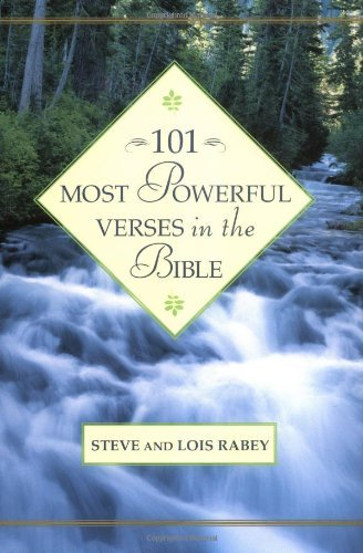 Steve Rabey 101 Most Powerful Verses In The Bible