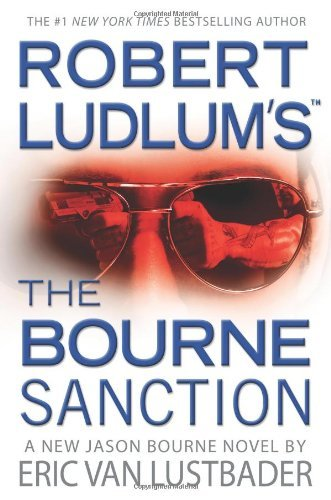Eric Van Lustbader Robert Ludlum's The Bourne Sanction