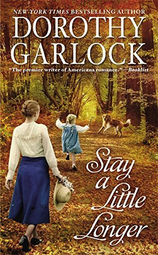 Dorothy Garlock Stay A Little Longer