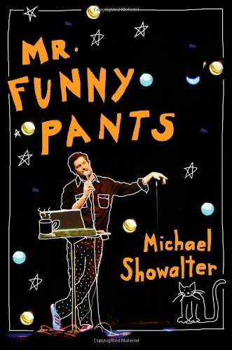 Michael Showalter Mr. Funny Pants