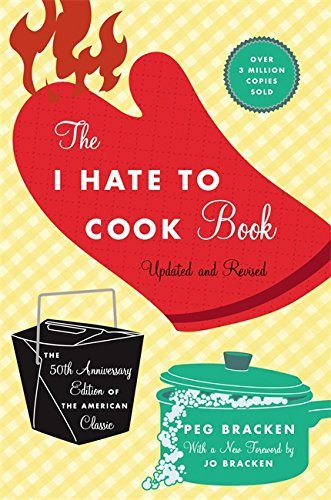 Peg Bracken The I Hate To Cook Book Updated Revise
