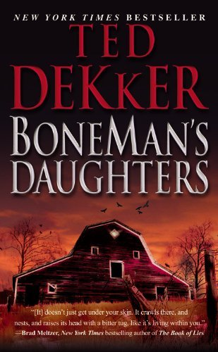 Ted Dekker Boneman's Daughters