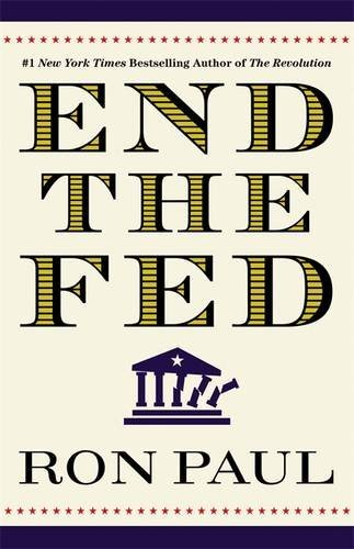 Ron Paul End The Fed