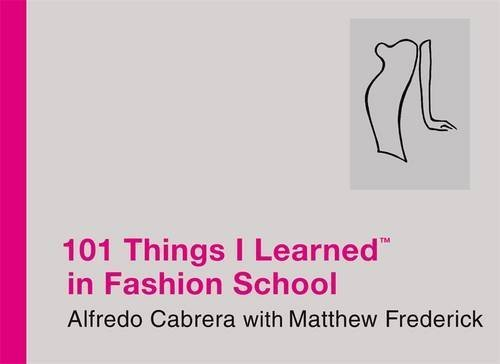 Alfredo Cabrera 101 Things I Learned (r) In Fashion School