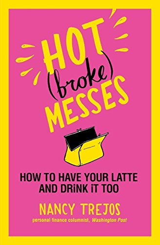 Nancy Trejos Hot (broke) Messes How To Have Your Latte And Drink It Too