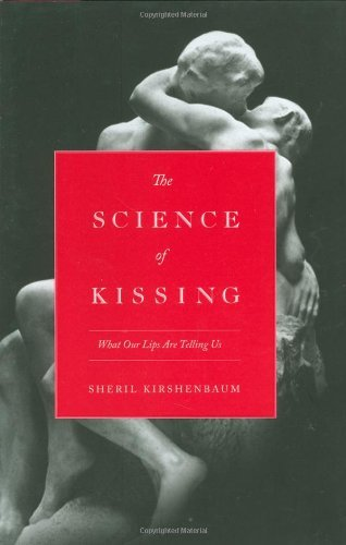Sheril Kirshenbaum The Science Of Kissing What Our Lips Are Telling Us
