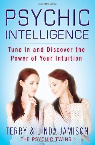 Terry Jamison Psychic Intelligence Tune In And Discover The Power Of Your Intuition