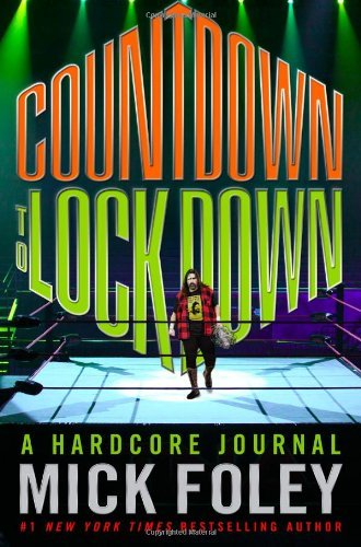Mick Foley Countdown To Lockdown A Hardcore Journal