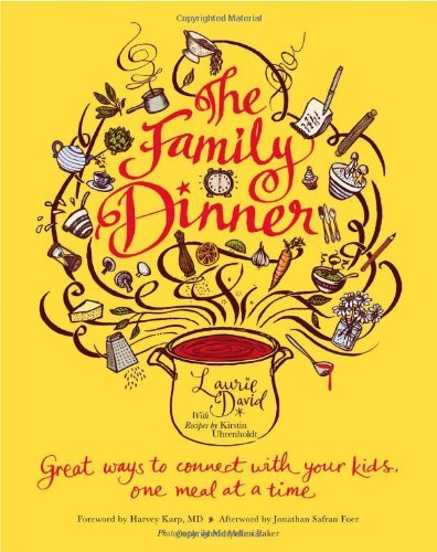 Laurie David The Family Dinner Great Ways To Connect With Your Kids One Meal At
