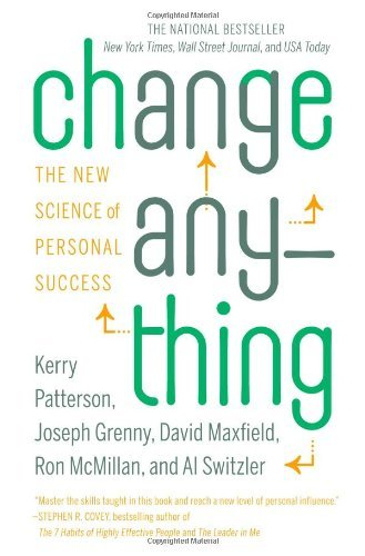 Kerry Patterson Change Anything The New Science Of Personal Success