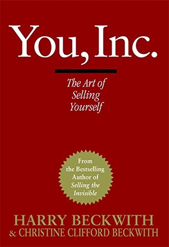 Harry Beckwith You Inc. The Art Of Selling Yourself