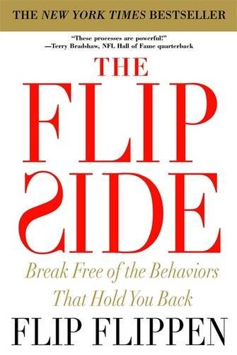 Flip Flippen The Flip Side Break Free Of The Behaviors That Hold You Back