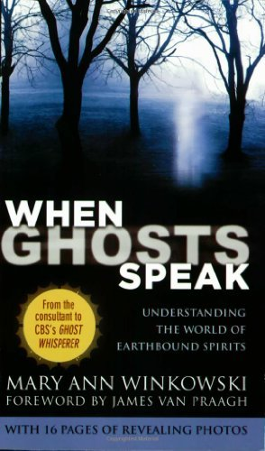 Mary Ann Winkowski When Ghosts Speak Understanding The World Of Earthbound Spirits