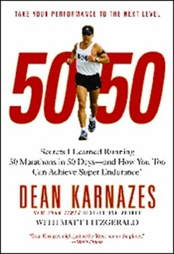 Dean Karnazes 50 50 Secrets I Learned Running 50 Marathons In 50 Days