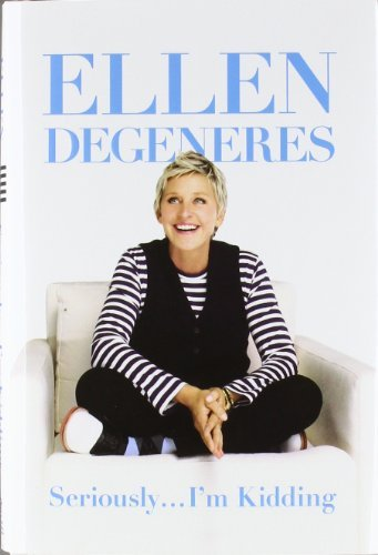 Ellen Degeneres Seriously I'm Kidding