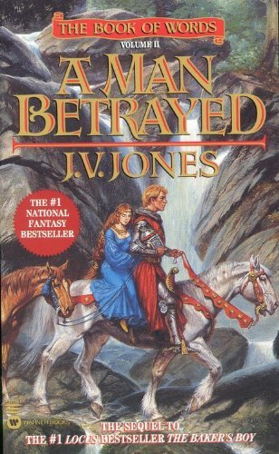 J. V. Jones Man Betrayed (the Book Of Words Book 2)