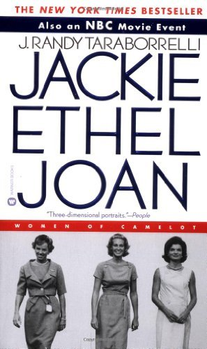 J. Randy Taraborrelli Jackie Ethel Joan The Women Of Camelot